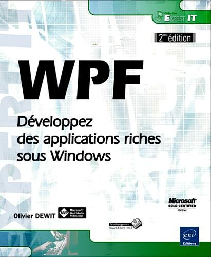 WPF - Développez des applications riches sous Windows [2ième édition]