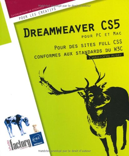 Dreamweaver CS5 pour PC/Mac - Pour des sites full CSS conformes aux standards du W3C