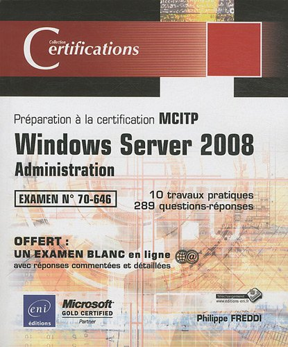 Windows Server 2008 - Administration - Préparation à la certification MCITP 70-646