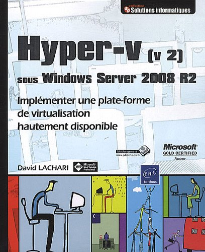 Hyper-v (v 2) sous Windows Server 2008 R2 - Implémenter une plate-forme de virtualisation hautement disponible