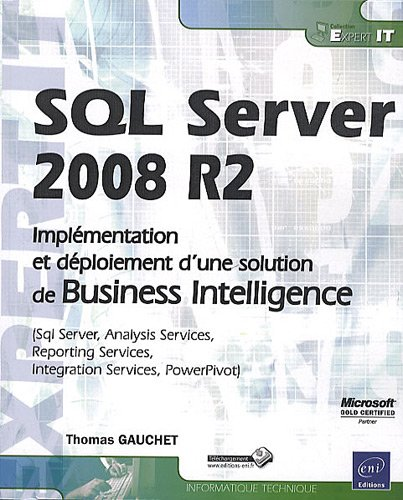 SQL Server 2008 R2 - Implémentation et déploiement d'une solution de Business Intelligence