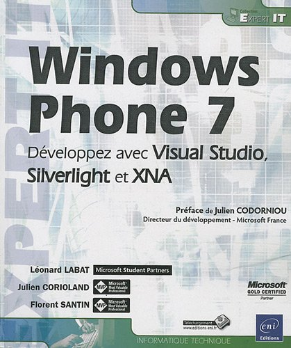 Windows Phone 7 - Développez avec Visual Studio, Silverlight et XNA