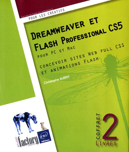 Dreamweaver CS5 et Flash Professional CS5 - Coffret de 2 livres : concevoir sites Web full CSS et animations Flash