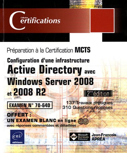 Windows Server 2008 et 2008 R2 - Examen MCTS 70-640 - Configuration d'une infrastructure Active Directory [2ième édition]