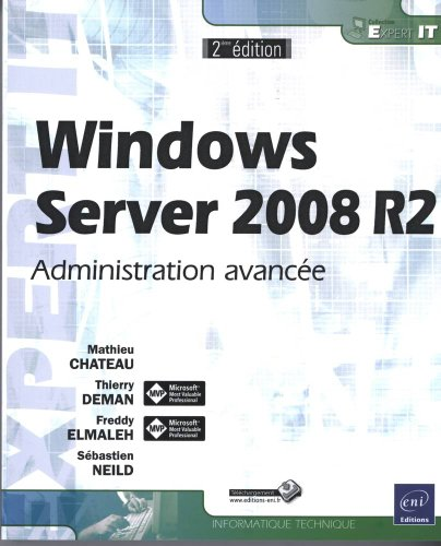 Windows Server 2008 R2 - Administration avancée [2ième édition]