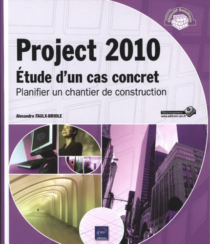 Project 2010 - Étude d'un cas concret : Planifier un chantier de construction