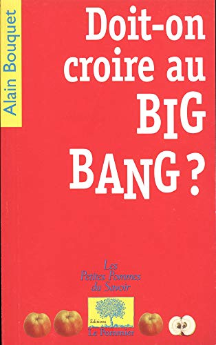 Doit-on croire au Big Bang ?