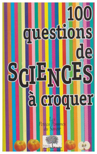 100 Questions de sciences à croquer