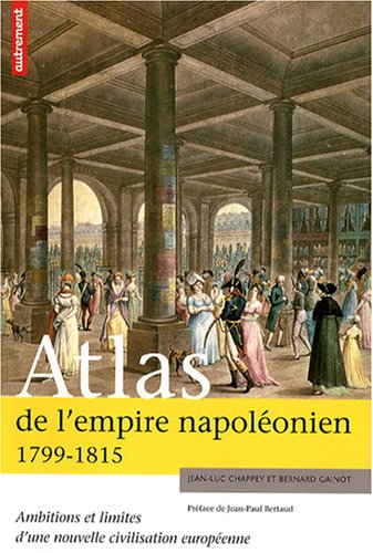 Atlas de l'empire napoléonien 1799-1815