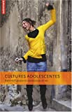 Cultures adolescentes : entre turbulence et construction de soi |