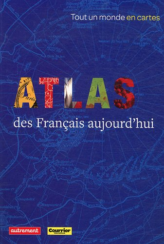 Atlas des Francais aujourd'hui