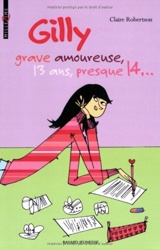 Gilly grave amoureuse, 13 ans, presque 14...