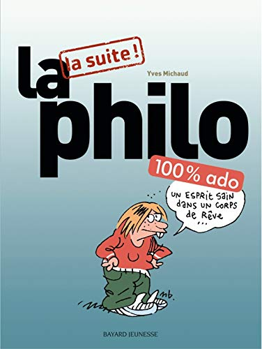 La philo 100% ado : La suite !