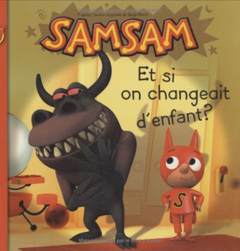 SamSam, Tome 4 : Et si on changeait d'enfant ?