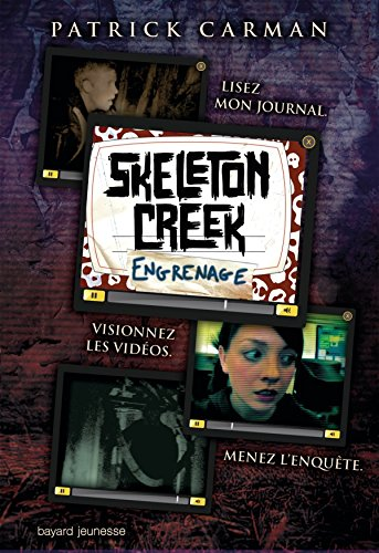 Skeleton Creek, Tome 2 : Engrenages