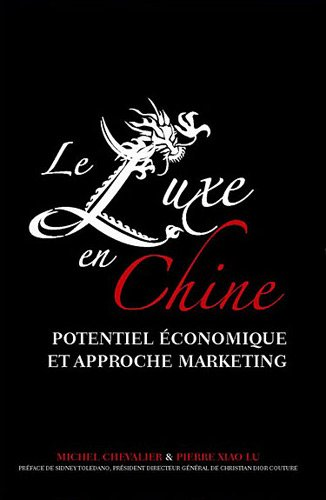Le luxe en Chine. Potentiel économique et approche marketing