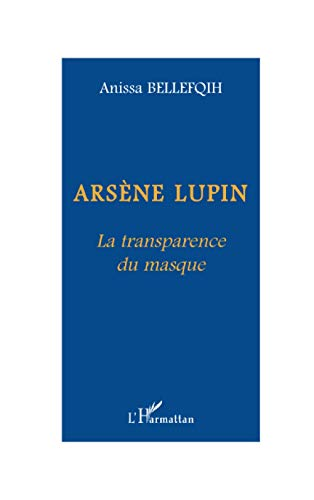 Arsene Lupin (Bellefqih) Latransparence du Masque