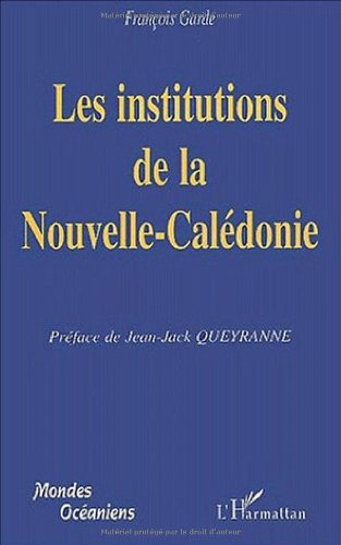 Les institutions de la nouvelle-caledonie