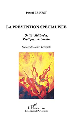 La prevention specialisee. outils, methodes, pratiques de terrain