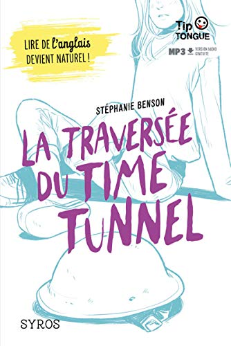 traversée du time tunnel (La) |