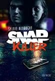 Snap killer | Allouche, Sylvie (1960-....). Auteur