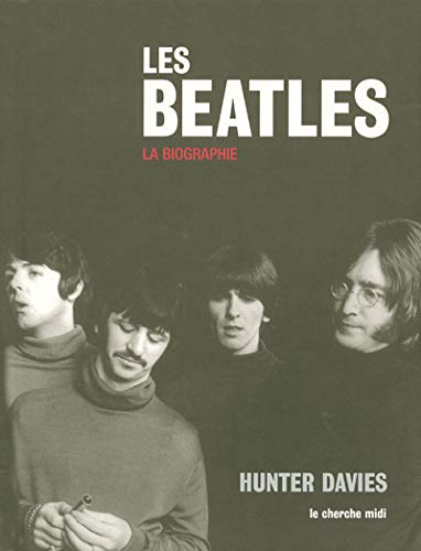 Les Beatles : La biographie