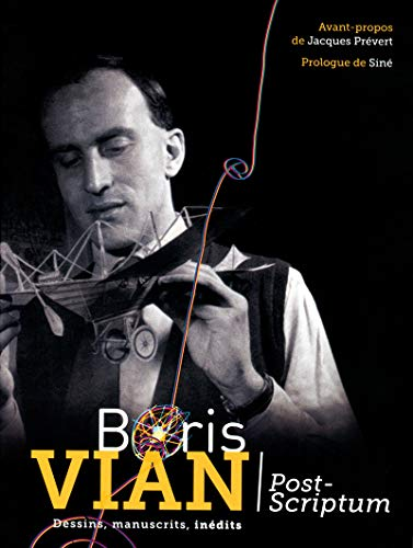 Post-Scriptum Boris Vian : Dessins, manuscrits, inédits