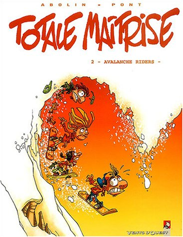 Totale maîtrise, tome 2 : Avalanche Rider