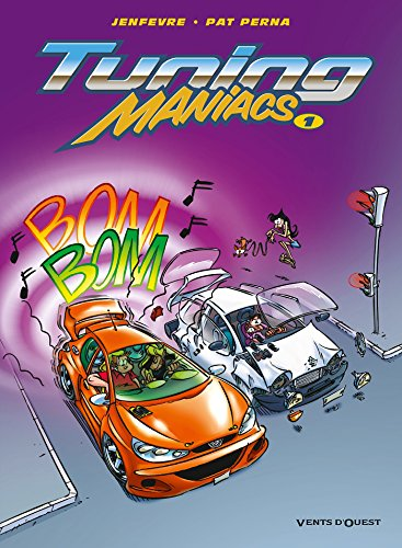 Tuning Maniacs, Tome 1 :