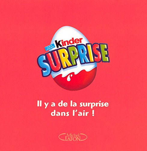 Kinder surprise : Il a de la surprise dans l'air !