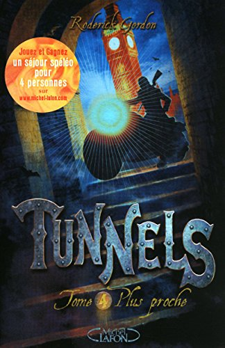 Tunnels, Tome 4