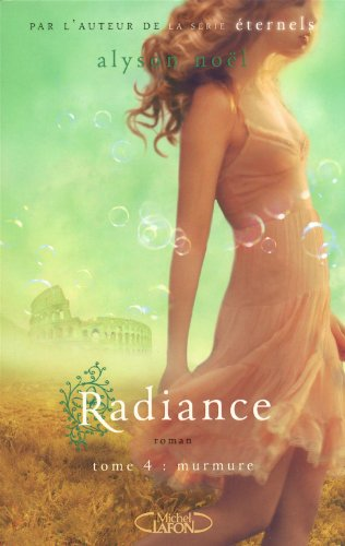 Radiance, Tome 4 : Murmures