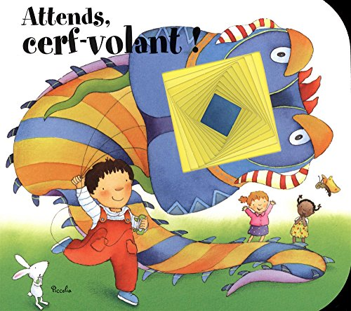 Attends, cerf-volant! / texte original, Giovanna Mantegazza ; illustrations, Donata Montanari.