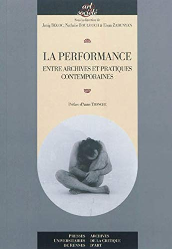 La performance : Entre archives et pratiques contemporaines