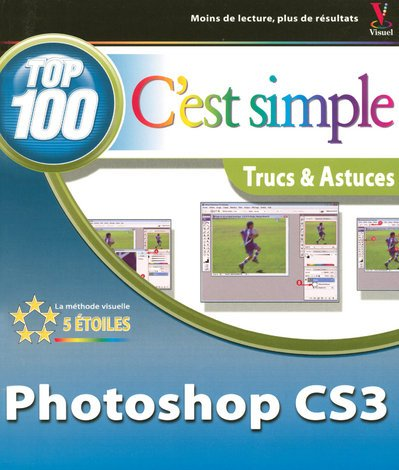 Photoshop CS3 : C'est simple, trucs & astuces