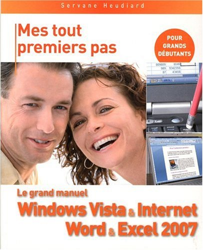 Le grand manuel Windows Vista & Internet, Word & Excel 2007