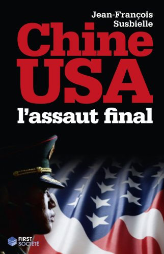 Chine-Usa : l'assaut final
