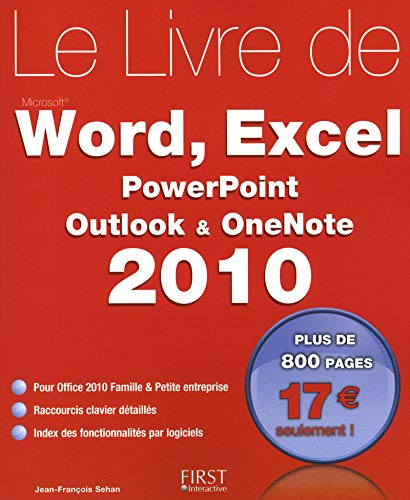 Le livre de Word, Excel, Powerpoint, Outlook & OneNote 2010