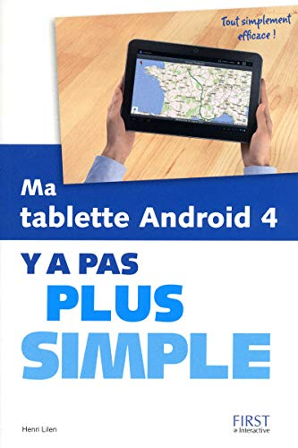 Ma tablette Android 4 : Y a pas plus simple