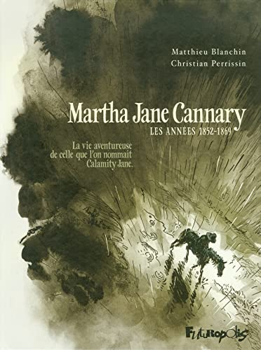 Martha Jane Cannary, Tome 1