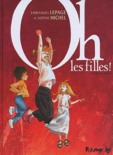 Oh, les filles !, Tome 1 :