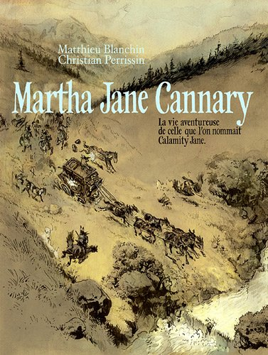 Martha Jane Cannary tome 1 à tome 3