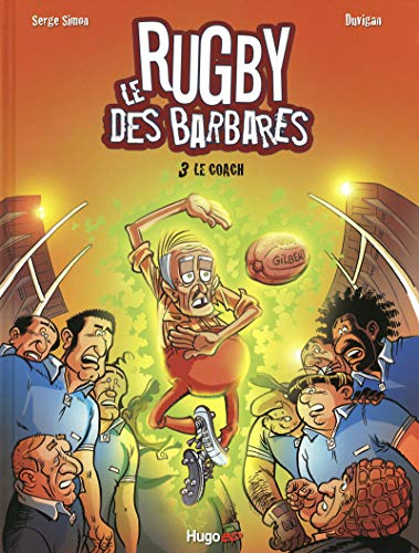 Le Rugby des Barbares, tome 3
