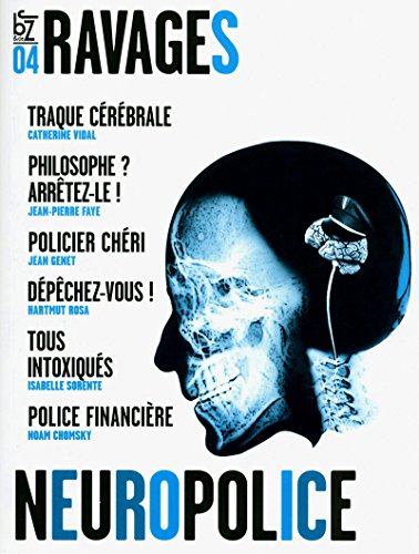 Ravages, N° 4, printemps 2011 : Neuropolice