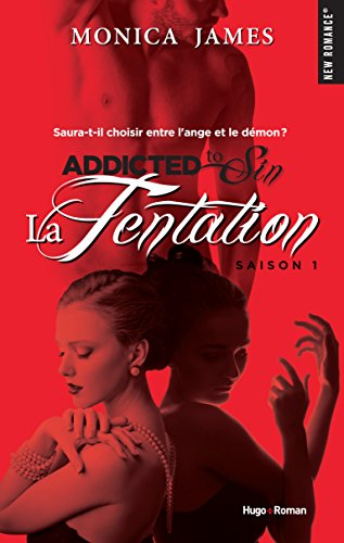 Addicted to sin. 1, La tentation / Monica James ; traduit de l'anglais (États-Unis) par Lucie Marcusse.