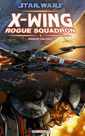 Star Wars X-Wing Rogue Squadron, Tome 1