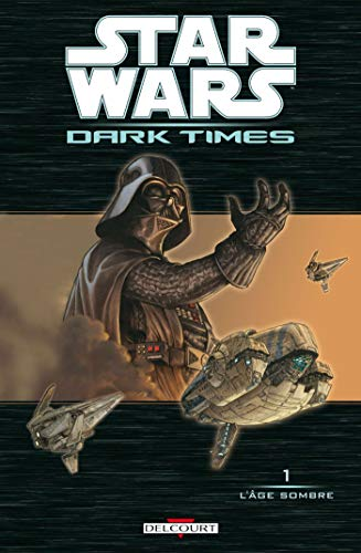 Star Wars Dark Times, Tome 1