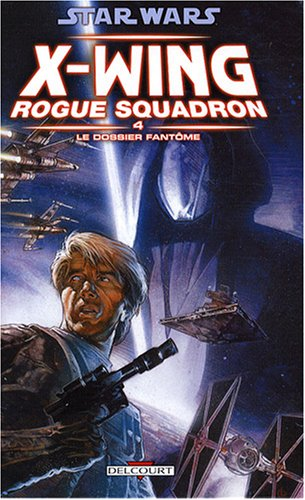 Star Wars X-Wing Rogue Squadron, Tome 4 : Le dossier fantôme
