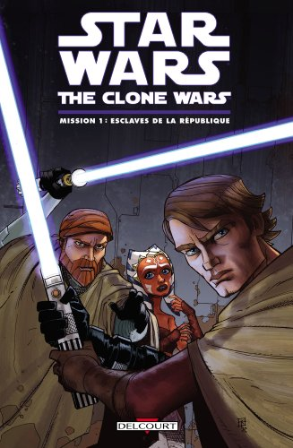 Star Wars The Clone Wars, Tome 1