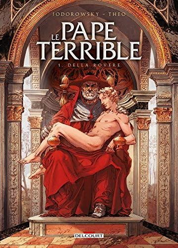 Le pape terrible, Tome 1